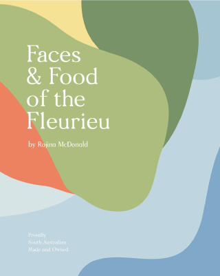 Faces and Food of the Fleurieu